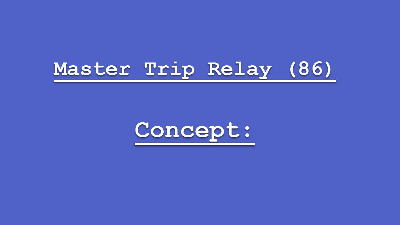 Master Trip Relay 86 Concept in Power System Explained