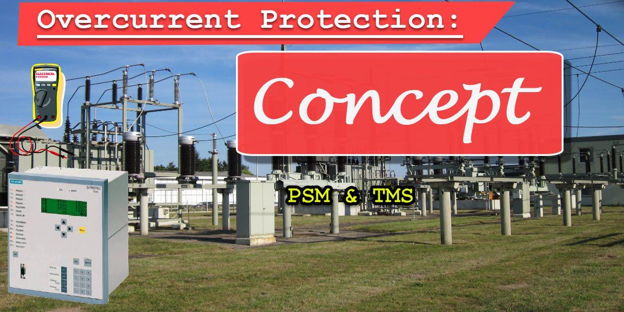 Overcurrent & Earthfault Protection – Basic Concept: